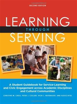 Learning Through Serving: A Student Guidebook for Service Learning and Civic Engagement Across Academic Disciplines and Cultural Communities, by Cress, 2nd Edition 9781579229900