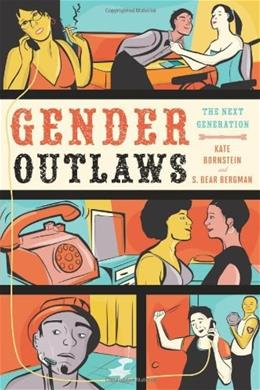 Gender Outlaws: The Next Generation, by Bornstein 9781580053082