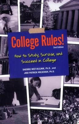 College Rules!: Revised How to Study, Survive and Succeed in College, by Nist-Olejnik, 2nd Edition 9781580088381