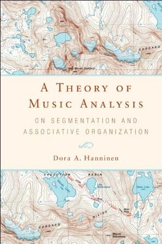 A Theory of Music Analysis: On Segmentation and Associative Organization (Eastman Studies in Music) 9781580461948