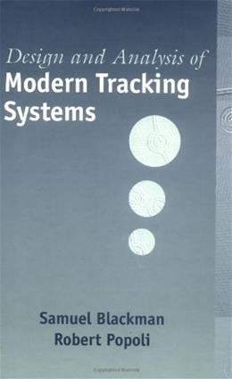 Design and Analysis of Modern Tracking Systems, by Blackman 9781580530064