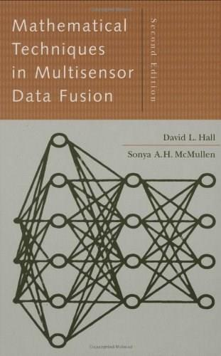 Mathematical Techniques in Multisensor Data Fusion, by Hall, 2nd Edition 9781580533355