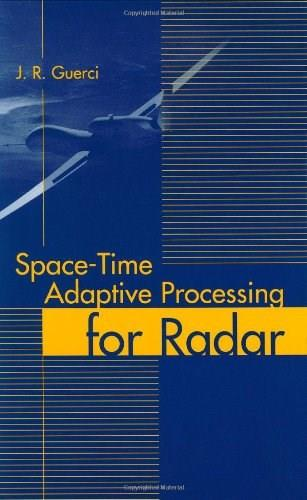 Space Time Adaptive Processing for Radar, by Guerci 9781580533775