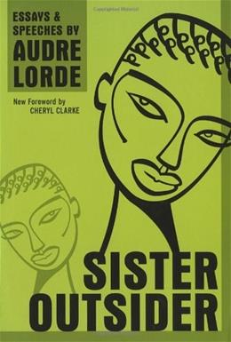 Sister Outsider: Essays and Speeches, by Lorde 9781580911863