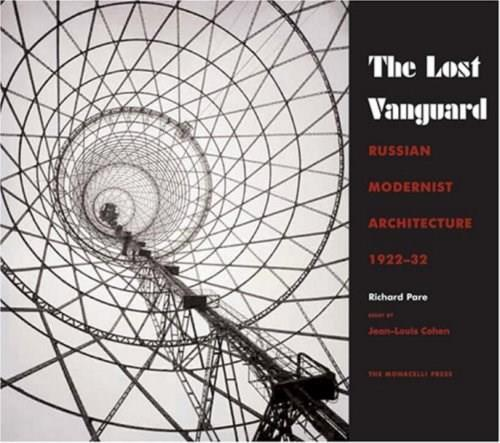 Lost Vanguard: Russian Modernist Architecture 1922-1932, by Pare 9781580931854