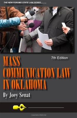 Mass Communication Law in Oklahoma, 7th Edition 9781581072549
