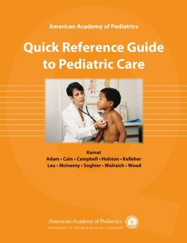 American Academy of Pediatrics: Quick Reference Guide to Pediatric Care, by Kamat 9781581103717