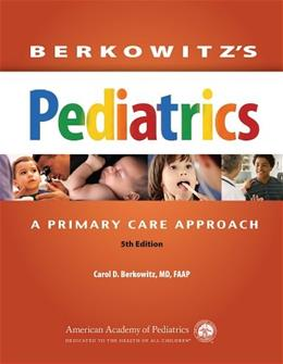 Berkowitzs Pediatrics: A Primary Care Approach 5 9781581108460