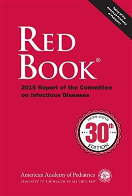 Red Book 2015: Report of the Committee on Infectious Diseases (Red Book Report of the Committee on Infectious Diseases) Thirtieth  9781581109269
