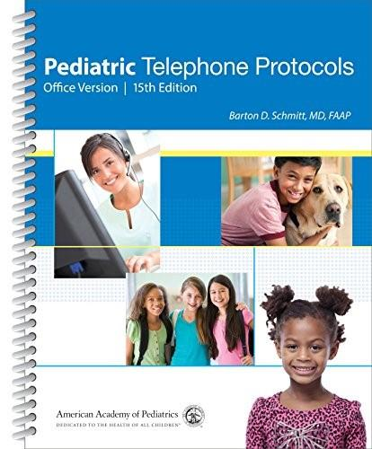 Pediatric Telephone Protocols: Office Version, by Schmitt, 15th Edition 9781581109566