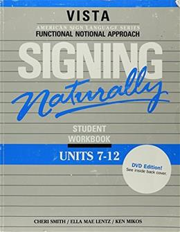 Signing Naturally: Units 7-12, by Smith, Workbook BK w/DVD 9781581212150