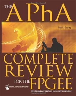 AphA Complete Review for the FPGEE: Foreign Pharmacy Graduate Equivalency Examination, by Gourley 9781582121437