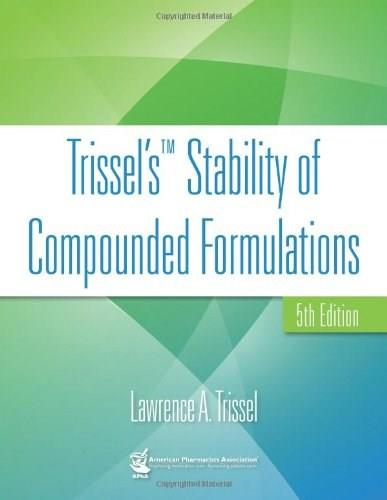 Trissels Stability of Compounded Formulations, by Trissel, 5th Edition 9781582121673