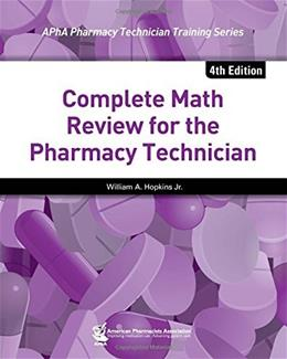 Complete Math Review for the Pharmacy Technician, by Hopkins, 4th Edition 9781582121970