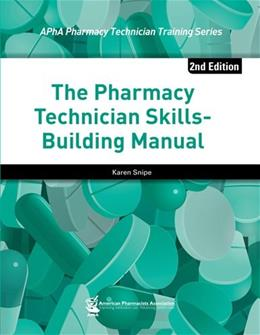Pharmacy Technician Skills-Building Manual, by Snipe, 2nd Edition 9781582122151