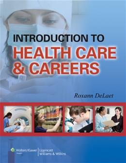 Introduction to Health Care & Careers PKG 9781582559001