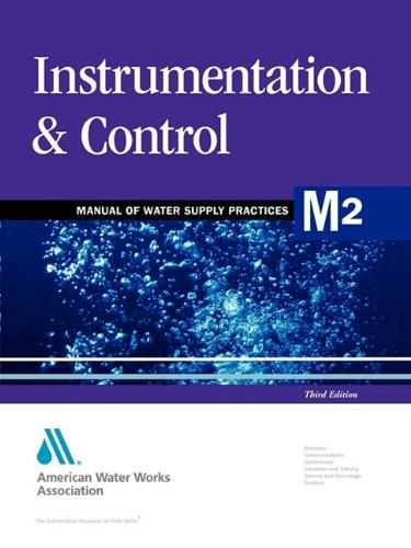 Instrumentation and Control: Manual of Water Supply Practices M2, by AWWA, 3rd Edition 9781583211250