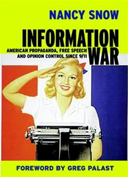 Information War: American Propaganda, Free Speech, and Opinion Control Since 9-11, by Snow 9781583225578