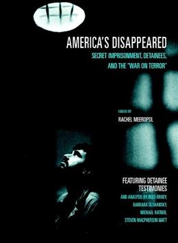Americas Disappeared: Secret Imprisonment, Detainees, and the War on Terror (Open Media Series) A Seven St 9781583226452