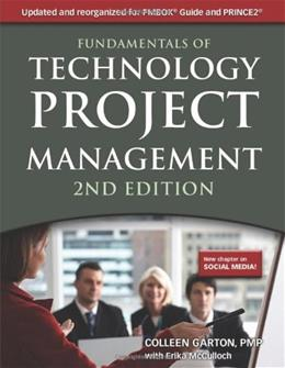 Fundamentals of Technology Project Management, by Garton, 2nd Edition 9781583473399