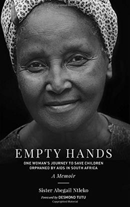 Empty Hands, A Memoir: One Womans Journey to Save Children Orphaned by AIDS in South Africa (Sacred Activism) 9781583949320