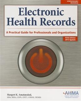 Electronic Health Records:: A Practical Guide for Professionals and Organizations 5 9781584260035