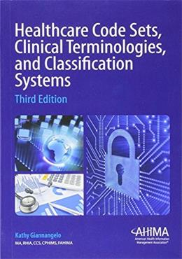 Healthcare Code Sets, Clinical Terminologies, and Classification Systems, by Giannanelo, 3th Edition 3 PKG 9781584261049