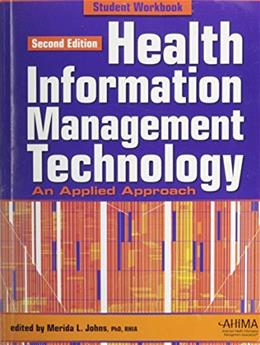 Health Information Management Technology: An Applied Approach, by Johns, 2nd Edition, Workbook 9781584261612