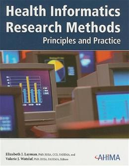 Health Informatics Research Methods: Principles and Practice, by Layman BK w/CD 9781584261810