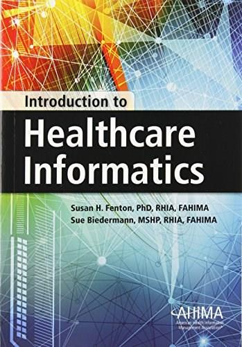 Introduction to Healthcare Informatics, by Fenton 9781584262817