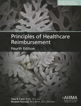 Principles of Healthcare Reimbursement, by Casto, 4th Edition 9781584263401