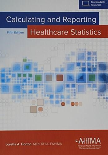 Calculating and Reporting Healthcare Statistics, by Horton, 5th Edition 5 PKG 9781584264804