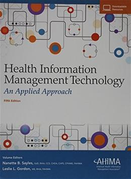Health Information Management Technology: An Applied Approach, by Sayles, 5th Edition 5 PKG 9781584265177