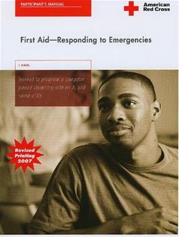First Aid: Responding to Emergencies, by American Red Cross, 4th Edition, Participants Manual 9781584804000