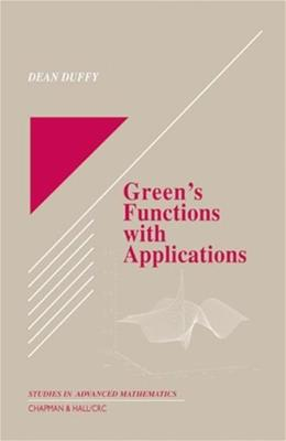 Greens Functions with Applications, by Duffy 9781584881100