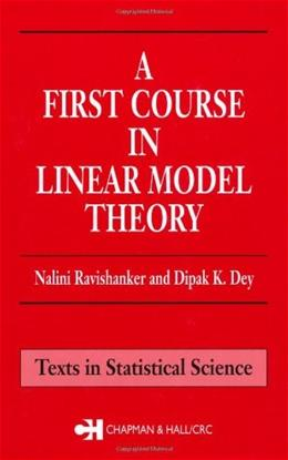 1st Course in Linear Model Theory, by Ravishanker 9781584882473