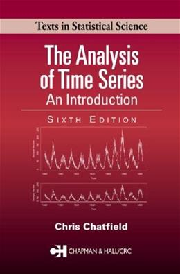 Analysis of Time Series: An Introduction, by Chatfield, 6th Edition 9781584883173