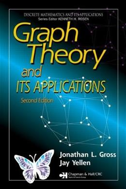 Graph Theory and its Applications, by Gross, 2nd Edition 9781584885054