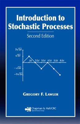 Introduction to Stochastic Processes, by Lawler, 2nd Edition 9781584886518