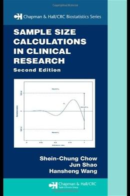 Sample Size Calculations in Clinical Research, by Chow, 2nd Edition 9781584889823