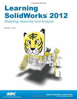 Learning SolidWorks 2012, by Shih 9781585036653