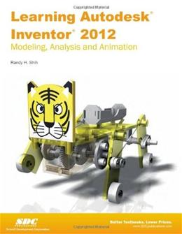 Learning Autodesk Inventor 2012, by Shih 9781585036936