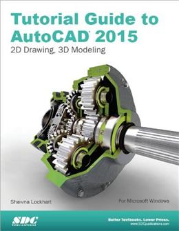 Tutorial Guide to AutoCAD 2015, by Lockhart 9781585038749