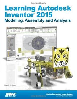 Learning Autodesk Inventor 2015, by Shih 9781585038794