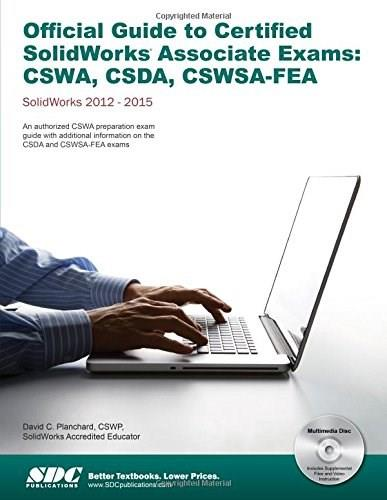 Official Guide to Certified SolidWorks Associate Exams: CSWA, CSDA, CSWSA-FEA, by Planchard BK w/CD 9781585039166