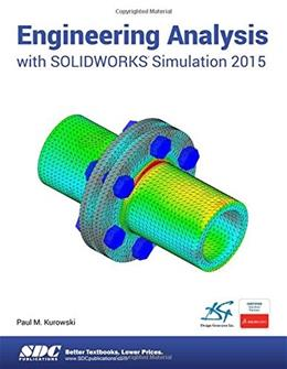 Engineering Analysis with SOLIDWORKS Simulation 2015, by Kurowski 9781585039333