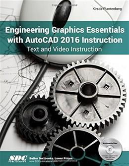 Engineering Graphics Essentials with AutoCAD 2016 Instruction, by Plantenberg BK w/CD 9781585039555