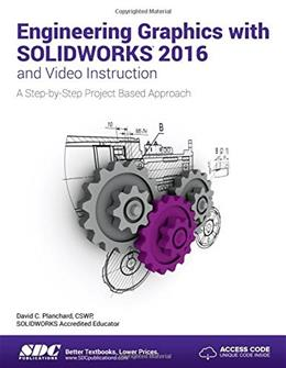 Engineering Graphics with SOLIDWORKS 2016 and Video Instruction, by Planchard PKG 9781585039975