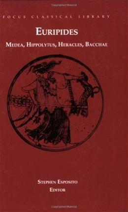 Euripides 4 Plays: Medea, Hippolytus, Heracles, Bacchae, by Esposito 9781585100484