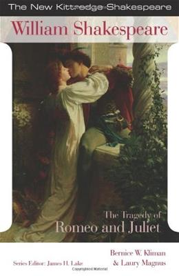 The Tragedy of Romeo and Juliet (New Kittredge Shakespeare) 9781585101634